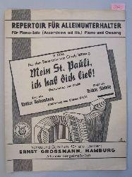 Hänsel, William (Bearb.)  Mein St. Pauli, ich hab dich lieb! Seemannslied und Marsch. Repertoir für Alleinunterhalter. Für Piano-Solo (Akkordeon ad lib.) Piano und Gesang. No 185a.