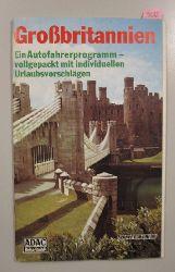 ADAC Reise GmbH (Hrsg.)  Großbritannien. Ein Autofahrerprogramm - vollgepackt mit individuellen Urlaubsvorschlägen.