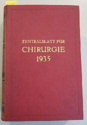 Autorenkollektiv  Zentralblatt für Chirurgie. 62.Jahrgang / Nr. 18-35 / 1935 / Mai-August.