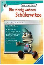 Arnold, Silke (Hrsg.)  Die einzig wahren Schülerwitze