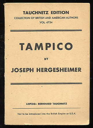 Hergesheimer, Joseph:  Tampico. A novel. Collection of British and American authors Vol. 4754.