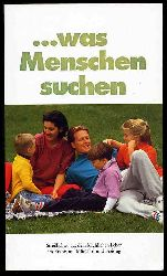 ... was Menschen suchen. Streiflichter aus dem kirchlichen Leben im Erzbistum München und Freising