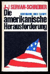 Servan-Schreiber, Jean Jacques:  Die amerikanische Herausforderung, Vorwort Franz Josef Strauß.