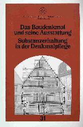 Das Baudenkmal und seine Ausstattung. Substanzerhaltung in der Denkmalpflege. Schriftenreihe des Deutschen Nationalkomitees für Denkmalschutz Bd. 31.