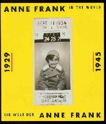 Die Welt der Anne Frank. Anne Frank in the world. 1929 - 1945.
