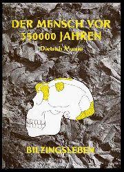Mania, Dietrich:  Bilzingsleben. Der Mensch vor 350000 Jahren. Ein Bericht aus unserer Vergangenheit.