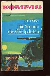 Ahner, Hans:  Die Stunde des Chefpiloten. Kompass-Bücherei 142.