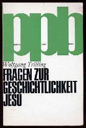 Trilling, Wolfgang:  Fragen zur Geschichtlichkeit Jesu. Patmos Paperback