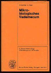 Sprößig, Martin und Günter Anger:  Mikrobiologisches Vademekum. von Martin Sprößig u. Günter Anger