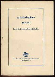 Anton Pawlowitsch Tschechow 1860-1904. Kurzer Abriss seines Lebens und Schaffens.