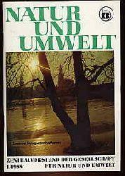 1. Zentrale Delegiertenkonferenz. Gesellschaft für Natur und Umwelt. Natur und Umwelt. H. 1. 1988.