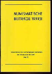Numismatische Beiträge 1977, 2. Arbeitsmaterial für die Fachgruppen Numismatik des Kulturbundes der DDR 19.