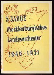 5 Jahre Mecklenburgisches Landesorchester 1946 - 1951.