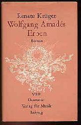 Krüger, Renate:  Wolfgang Amades Erben. Roman.