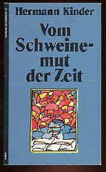 Kinder, Hermann:  Vom Schweinemut der Zeit. Roman. Haffmans-Taschenbuch 138