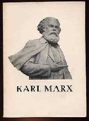 Karl Marx. 5. Mai 1818 - 14. März 1883. Ein Material zur Ausgestaltung von Karl-Marx-Feiern.