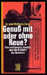 Cyran, Wolfgang:  Genuß mit oder ohne Reue? Eine medizinische Analyse über die Gefahren des Rauchens. rororo 984. rororo aktuell.