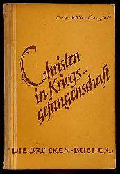 Müller-Gangloff, Erich:  Christen in Kriegsgefangenschaft. Die Brücken-Bücher Bd. 2.