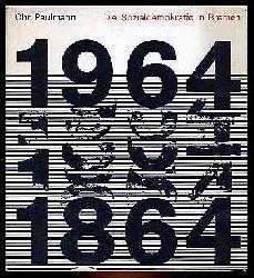 Paulmann, Christian:  Die Sozialdemokratische Partei in Bremen. 1964 1864.