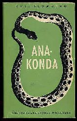 Blomberg, Rolf:  Anakonda. Auf Filmjagd im Urwald Ekuadors und Kolumbiens.