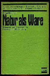 Lohmann, Michael:  Natur als Ware. Dokumente und Kommentare zu Streitfragen der Raumplanung.