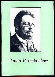 Anton P. Tschechow. 1860-1904.