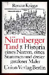 Krüger, Renate:  Nürnberger Tand. Historia eines Narren, eines Stummen und dreier gottloser Maler.