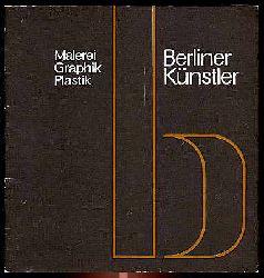 Berliner Künstler. Malerei Grafik Plastik.