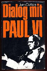 Guitton, Jean:  Dialog mit Paul VI.