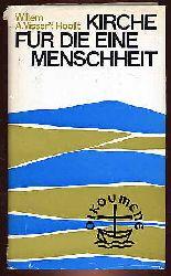 Visser't Hooft, Willem A.:  Kirche für die eine Menschheit. Ausgewählte Reden und Schriften.