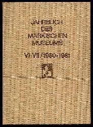 Jahrbuch des Märkischen Museums. Kulturhistorisches Museum der Hauptstadt der DDR Berlin Bd. 6/7, 1980/81.