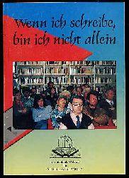 Wenn ich schreibe, bin ich nicht allein. Beiträge zum Literaturwettbewerb 1994. Ausgeschrieben vom Literaturkreis Wolgast im Autorenverband e.V.
