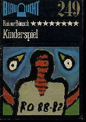 Rönsch, Rainer:  Kinderspiel. Kriminalerzählung. Blaulicht 249.