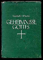 Falke, Robert:  Geheimnisse Gottes. Eine Laiendogmatik.
