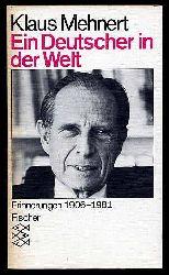 Mehnert, Klaus:  Ein Deutscher in der Welt. Erinnerungen 1906 - 1981. Fischer-Taschenbücher 3478.