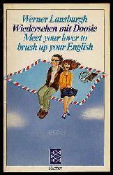 Lansburgh, Werner:  Wiedersehen mit Doosie. meet your lover to brush up your English. Fischer-Taschenbücher 8033.