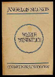 Silesius, Angelus:  Werde wesentlich. Münchner Lesebogen 7.