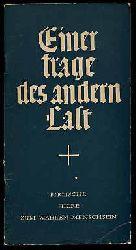 Herzberg:  Einer trage des andern Last. Biblische Hilfe zum wahren Menschsein.