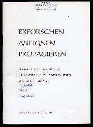 Erforschen Aneignen Propagieren. Veranstaltungsmaterialien zu Werken des kulturellen Erbes und der Gegenwart.