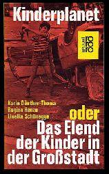 Günther-Thoma, Karin, Regina Henze und Linette Schönegge:  Kinderplanet oder das Elend der Kinder in der Grossstadt. rororo 1602. rororo-aktuell.