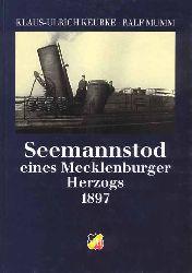Keubke, Klaus-Ulrich und Ralf Mumm:  Seemannstod eines Mecklenburger Herzogs 1897. Beitrag zur Kultur- und Marinegeschichte. APH. Schriften des Ateliers für Porträt- und Historienmalerei Bd. 3.