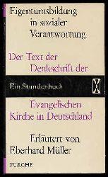 Müller, Eberhard:  Eigentumsbildung in sozialer Verantwortung. Der Text der Denkschrift der Evangelischen Kirche in Deutschland. Ein Stundenbuch. Stundenbuch 11.