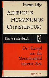 Lilje, Hanns:  Atheismus, Humanismus, Christentum. Der Kampf um das Menschenbild unserer Zeit. Ein Stundenbuch. Stundenbuch 1.