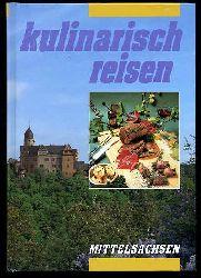 Kummer, Roy:  Kulinarisch reisen. Mittelsachsen.