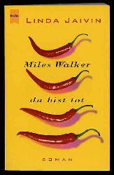 Jaivin, Linda:  Miles Walker, du bist tot. Roman.