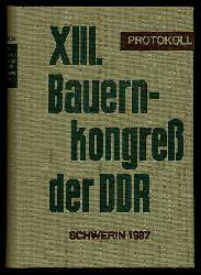 13. Bauernkongress der DDR am 21. und 22. Mai 1987 in Schwerin. Überarbeitetes Protokoll.