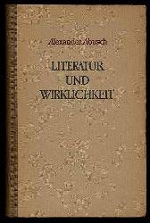 Abusch, Alexander:  Literatur und Wirklichkeit. Beiträge zu einer neuen Deutschen Literaturgeschichte.