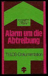 Alarm um die Abtreibung. Teil 2. Telos-Bücher 908. Telos-Dokumentation.