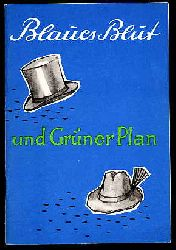 Blaues Blut und Grüner Plan.