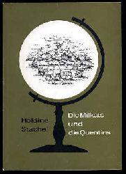 Stachel, Holdine:  Die Milkats und die Quentins.